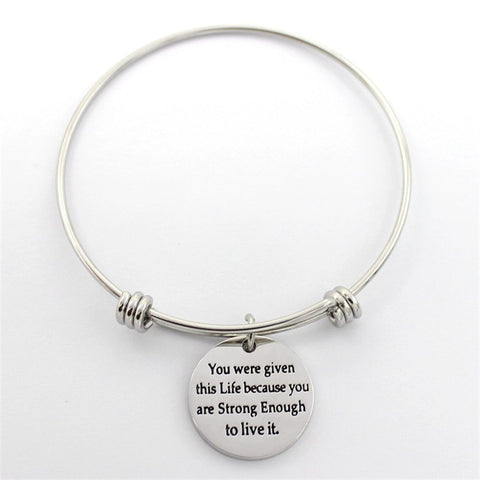 You were given this life Bangle