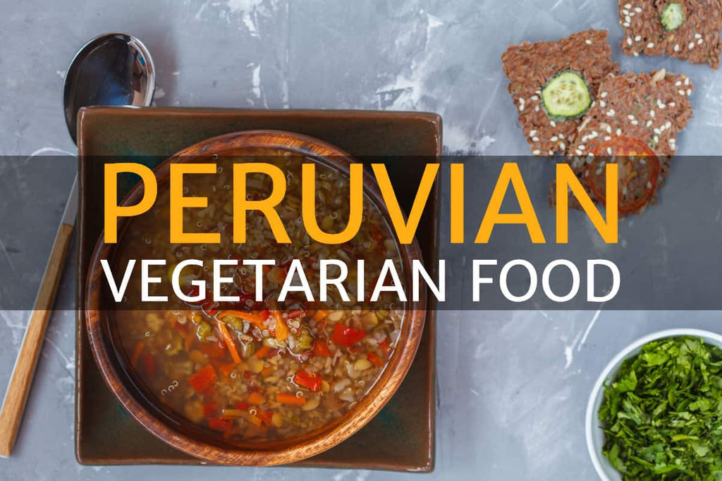 Peruvian vegetarian food recipes