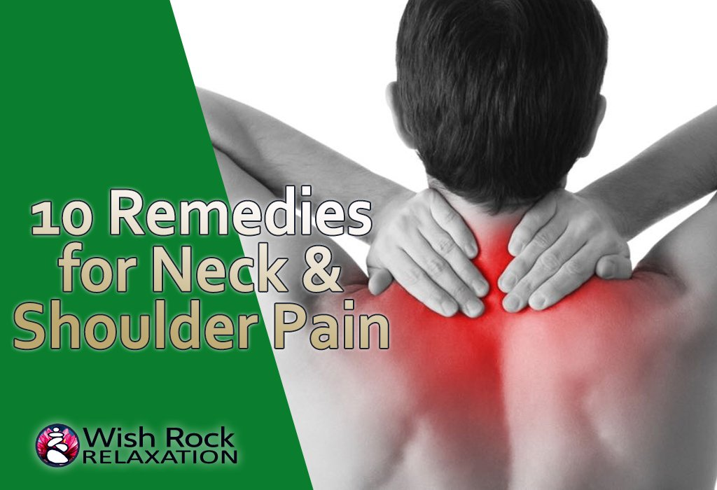 10 Remedies for Neck and Shoulder Pain - Wish Rock Relaxation