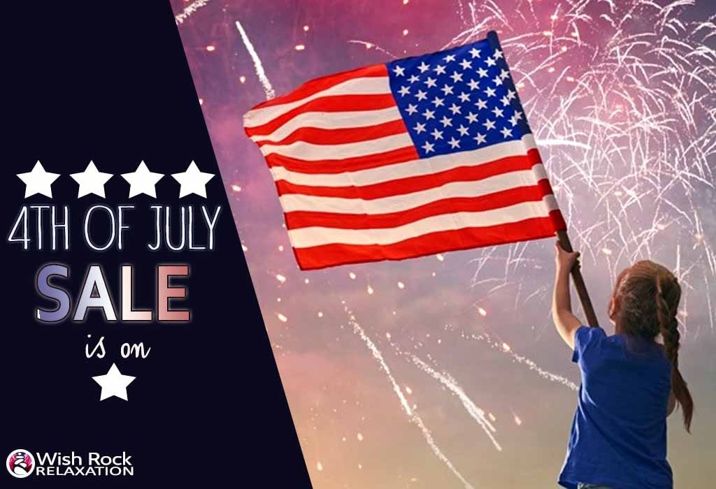 4th of July Sales are Here! - Wish Rock Relaxation