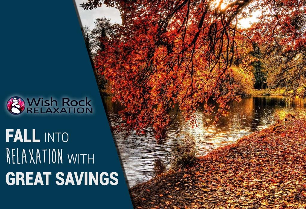 Fall into Relaxation with Great Savings! - Wish Rock Relaxation
