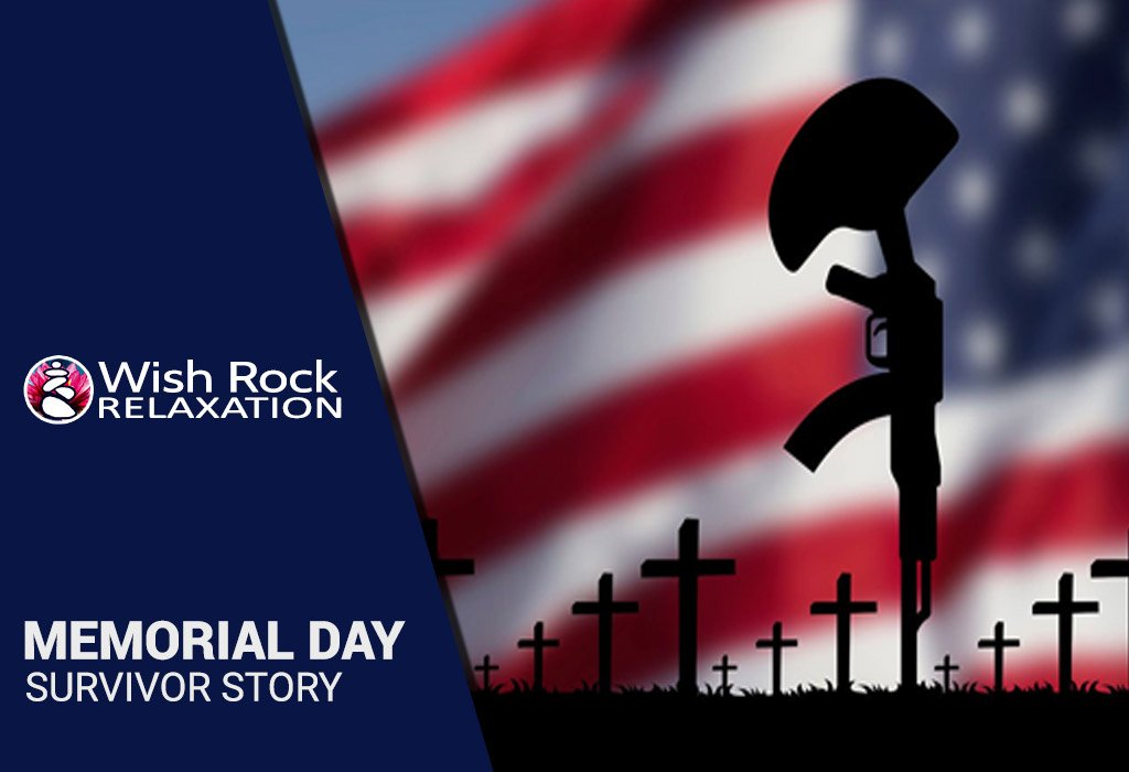 Memorial Day Survivor Story - Wish Rock Relaxation