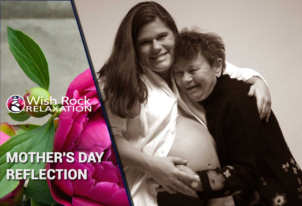 Mother's Day Reflection - Wish Rock Relaxation