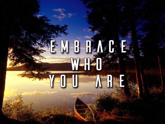 Embrace who you are - Wish Rock Relaxation