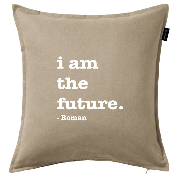 """I am the furture"" cushion cover"