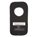 Snuggles not Struggles Bib