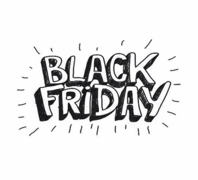 BLACK FRIDAY DEALS ALL WEEKEND!!!