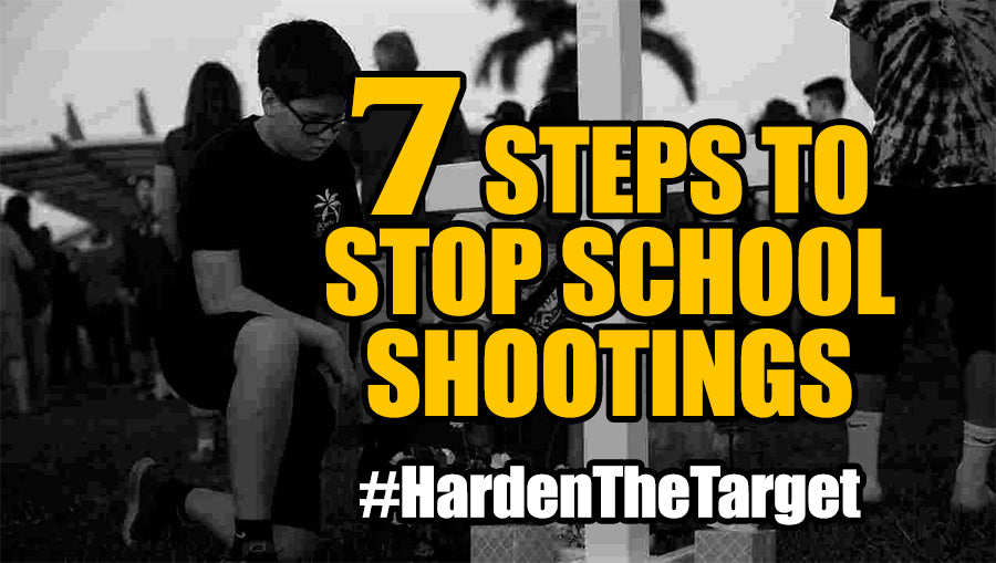 7 Simple Steps to Eliminate School Shootings Now