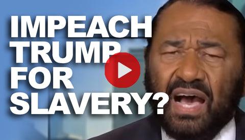 Impeach Trump for Slavery?