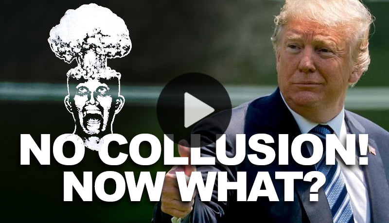 No Russian Collusion... Now what?