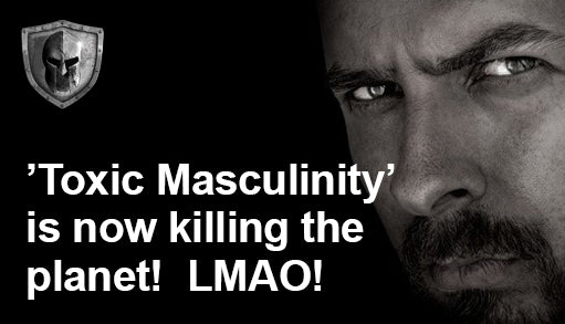 'Toxic Masculinity' Negatively Impacts The Environment?