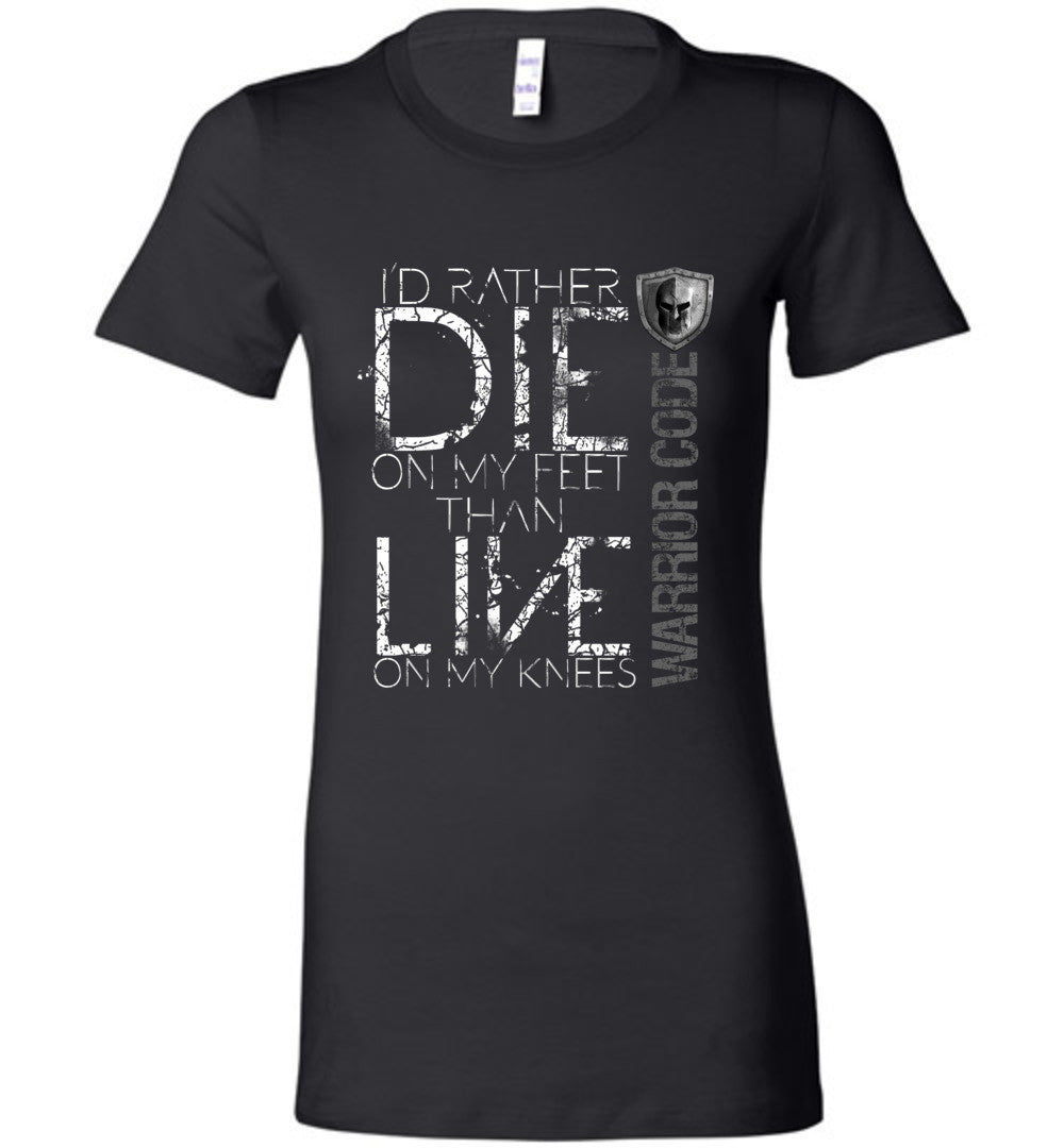 Die On My Feet Ladies Tee - Warrior Code