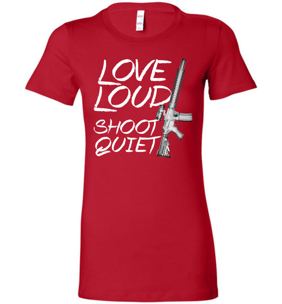 Love Loud Shoot Quiet (Ladies)