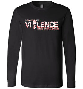 Sometimes Violence Long Sleeve