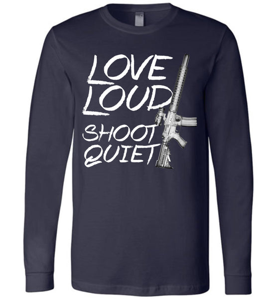 Love Loud Shoot Quiet - Warrior Code