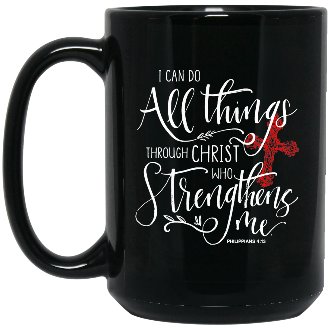 I Can Do Everything Through Christ 15 oz. Black Mug - Warrior Code