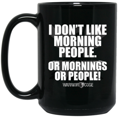 Morning People 15 oz. Black Mug - Warrior Code
