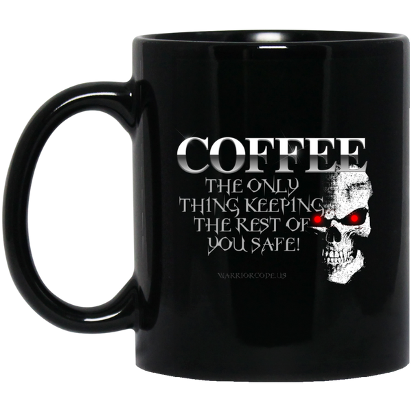 Coffee Keeps YOU Safe 11 oz. Black Mug