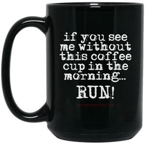 You Better Run 15 oz. Black Mug - Warrior Code