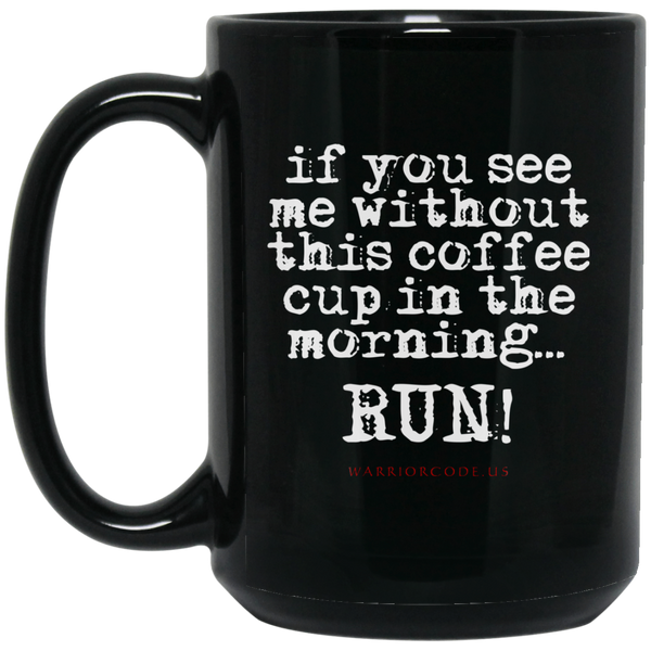 You Better Run 15 oz. Black Mug