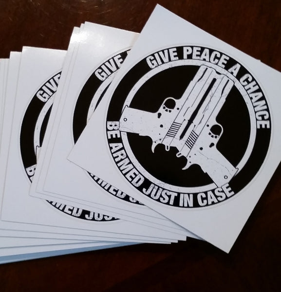 Give Peace A Chance Be Armed Just In Case Decal - Warrior Code