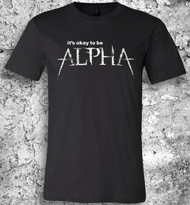 It's Okay to be Alpha