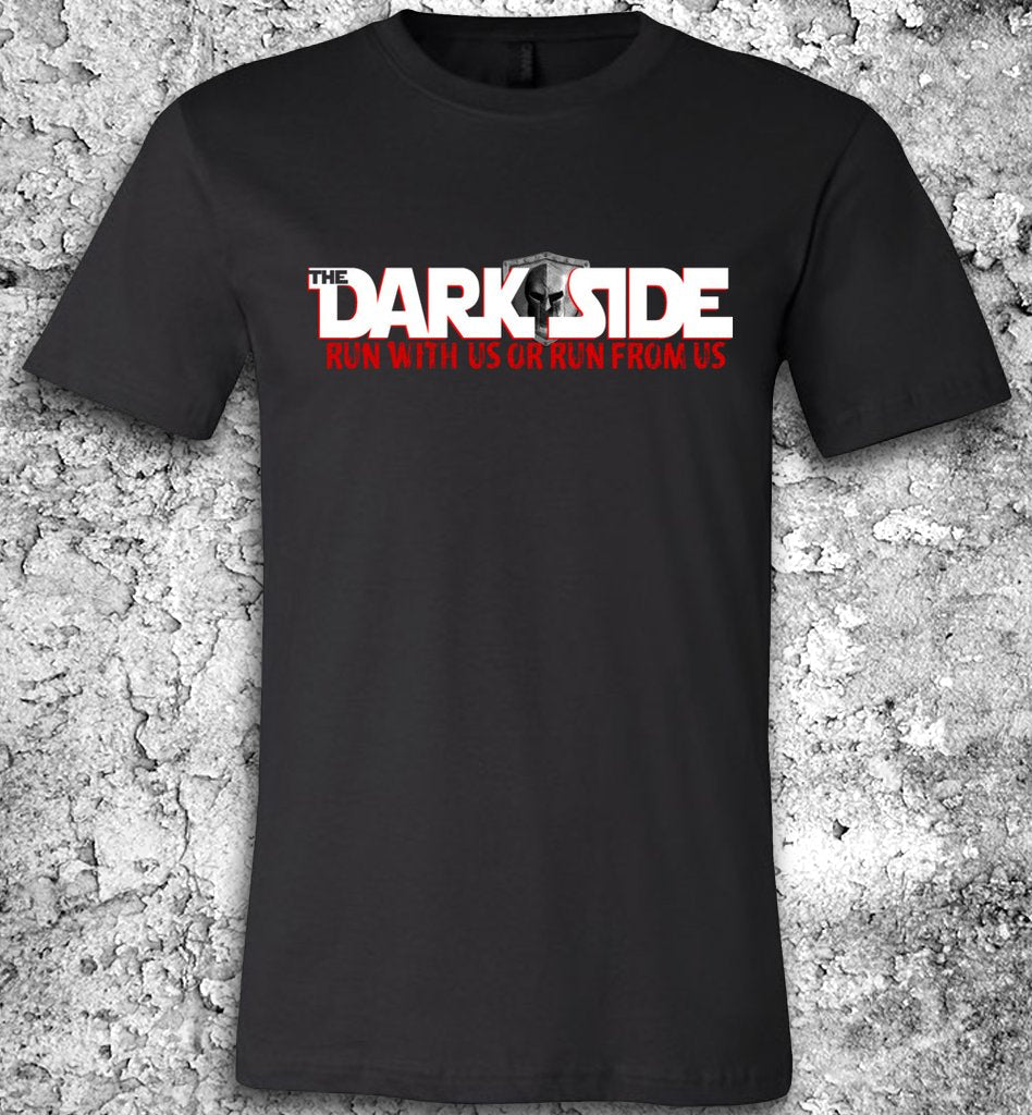 The Dark Side - Run with us or Run from us!