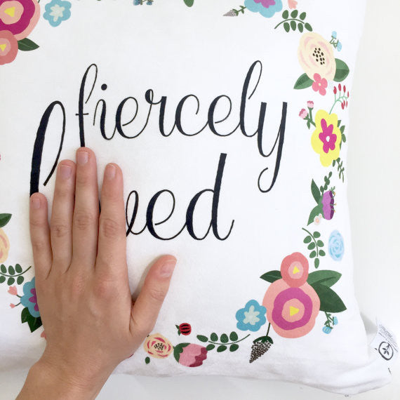 Fiercely Loved Pillow Cover