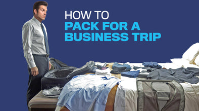 10 STEPS TO PACKING FOR A BUSINESS TRIP