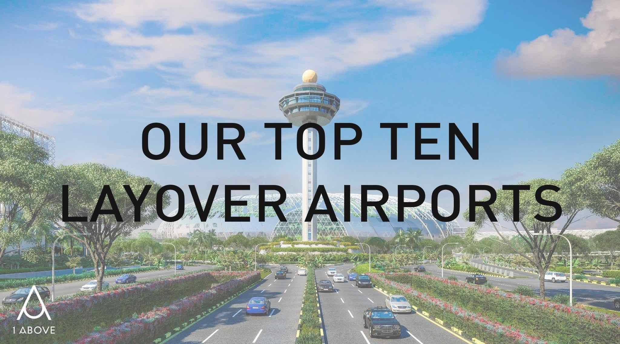 Our Top Ten Layover Airports
