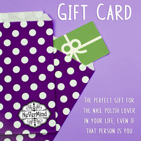 NeVerMind Polish Gift Card