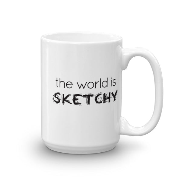 The World Is Sketchy. Mug (11 oz or 15 oz)