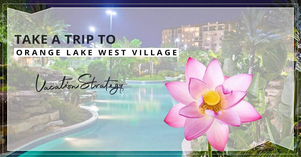 Take a Trip to Orange Lake West Village