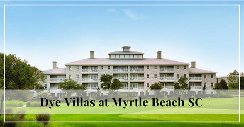 Wyndham Dye Villas at Myrtle Beach Vacations