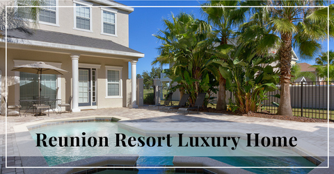 4 Bedroom Reunion Resort Villa - Pet Friendly