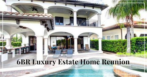 Reunion Luxury 6BR Estate Home With Golf View