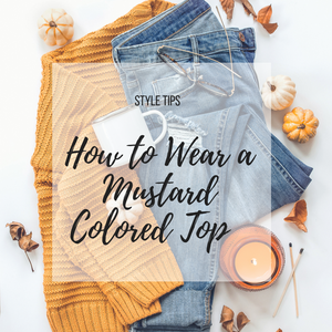 How to Style a Mustard Colored Top