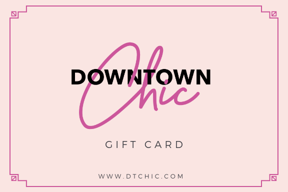 DTC Gift Card - Downtown Chic Online