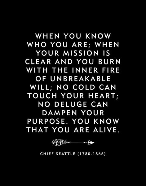 "Native American Decor ""When You Know Who You Are"" Chief Seattle Quote"