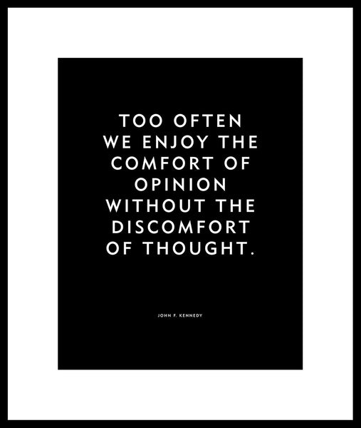 "Home Decor Print Wall Art Word Art ""Too often we enjoy the comfort of opinion without the discomfort of thought."" John F Kennedy quote JFK"