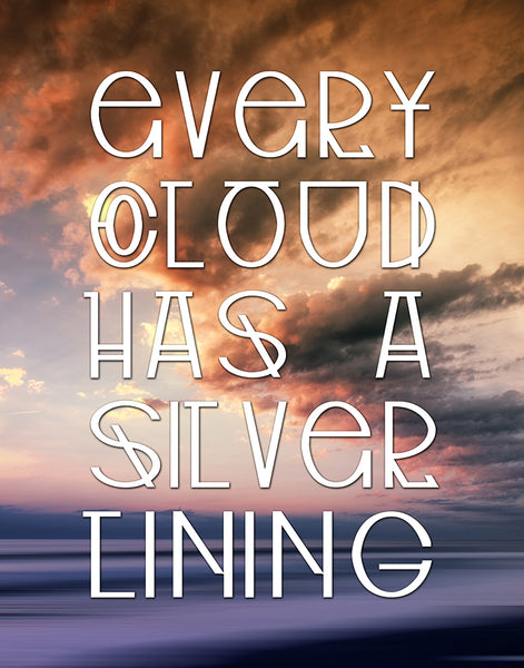 "Positive Poster or Print ""Every Cloud Has A Silver Lining"""