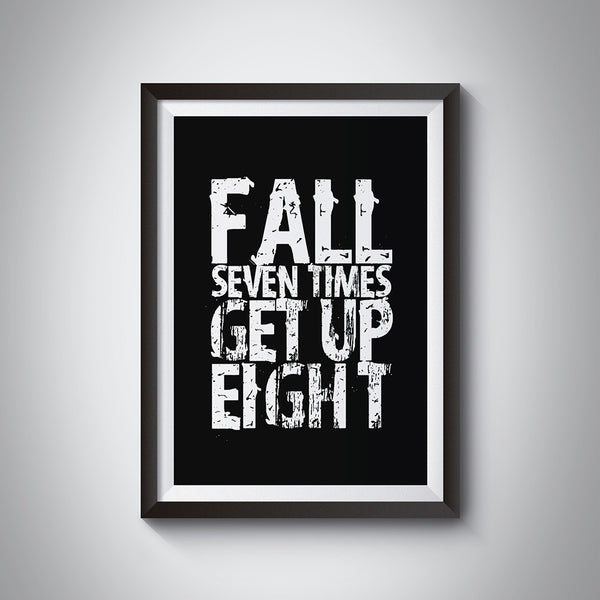 "Inspirational Quote Wall Art Print ""Fall Seven Times Get Up Eight"" Japanese Proverb"