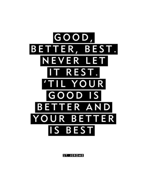 "Motivational Quote Print ""Good Better Best"""
