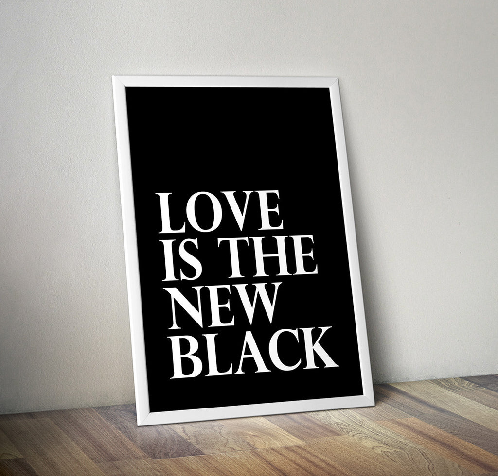 "Wall Art Print ""Love Is The New Black"" Black And White Typographic Poster"