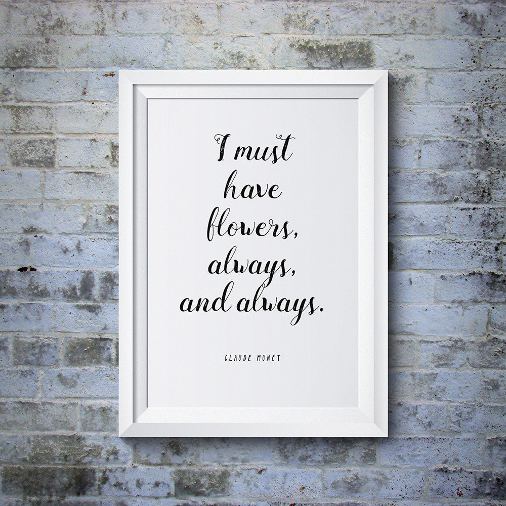 "Wedding Spring Garden Home Decor Wall Art ""I Must Have Flowers"" Claude Monet Quote Print"