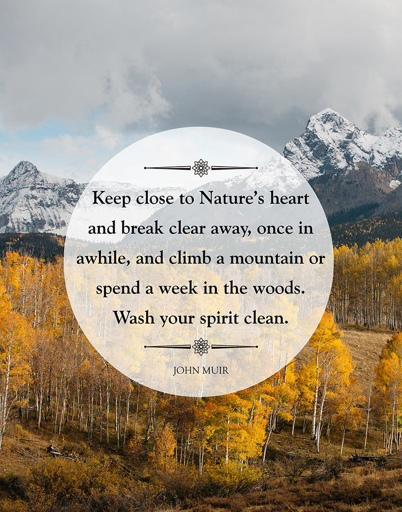 "John Muir Inspirational Quote Art Print Home Decor Print Wall Art ""Keep close to Nature's heart"""