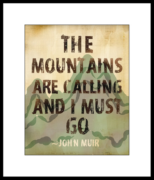 "Outdoor Decor ""The Mountains Are Calling And I Must Go"" John Muir Quote Poster or Print"