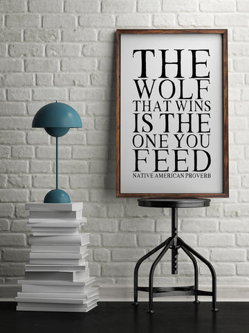 "Native American Proverb Print ""The Wolf That Wins Is The One You Feed"""