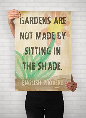 "Garden Decor Outdoor Decor ""Gardens Are Not Made By Sitting In The Shade"" Inspirational Quote English Proverb Motivational Art Poster"