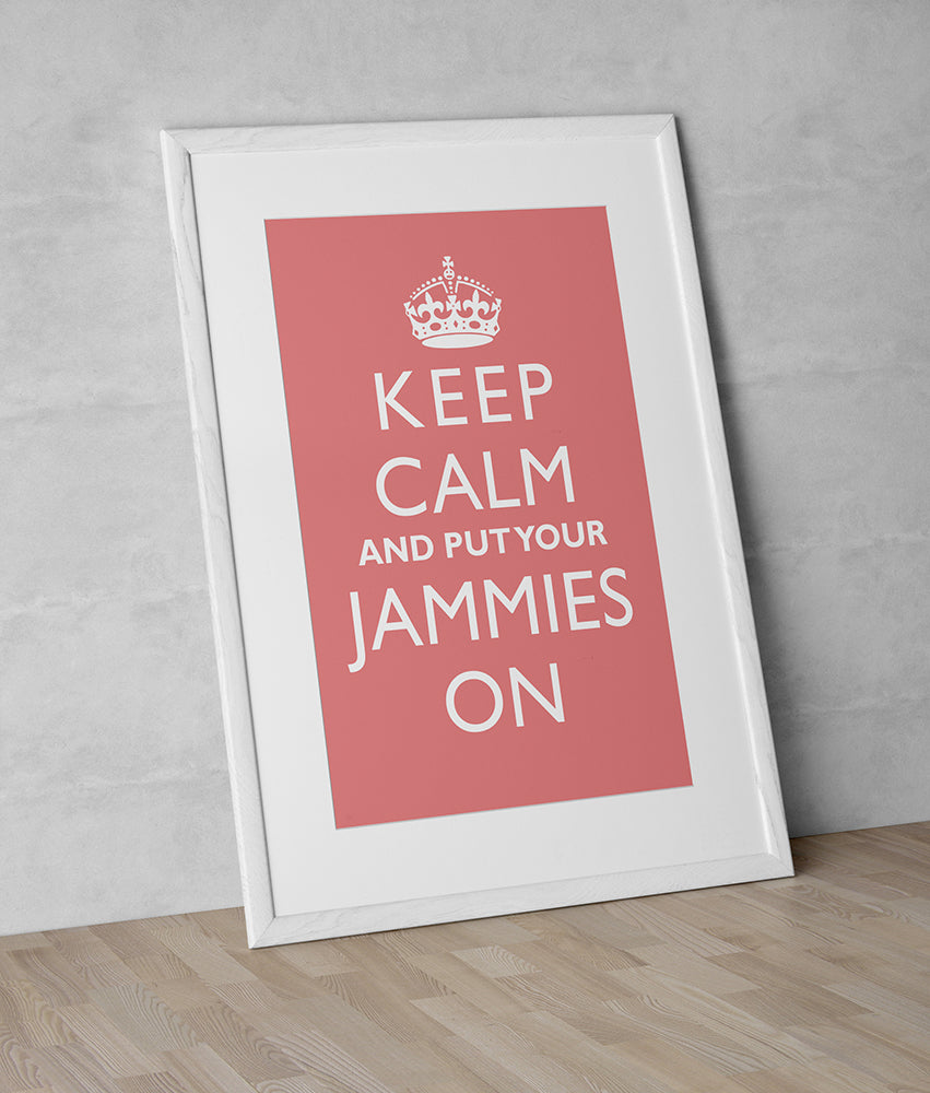 """Keep Calm And Put Your Jammies On"" Poster or Print"
